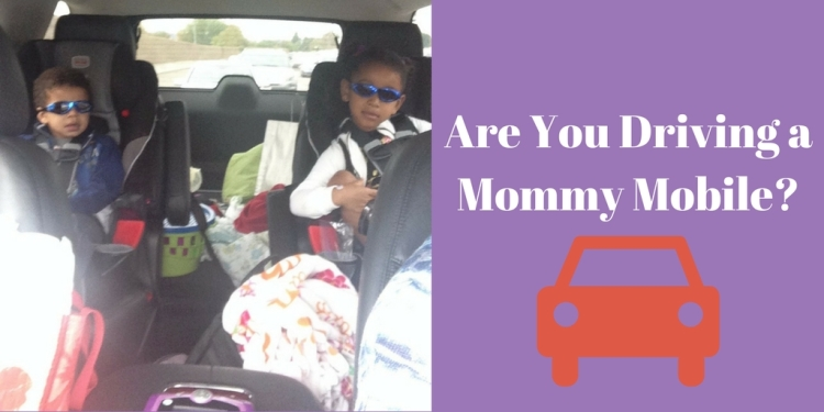Are You Driving a Mommy Mobile?